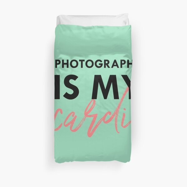 photography is my cardio Duvet Cover