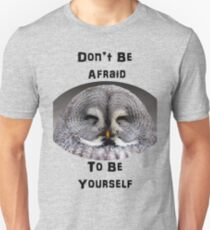 Don't Be Afraid to Be Yourself Unisex T-Shirt