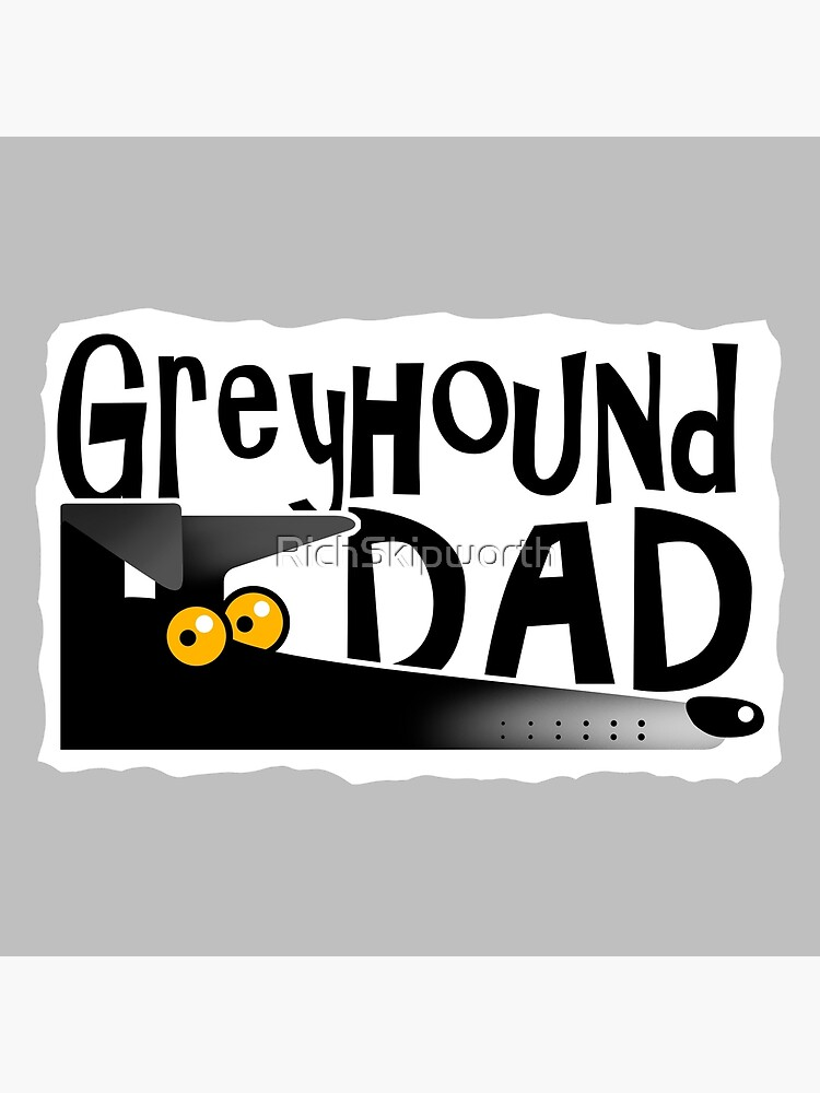 Greyhound Dad (black) by RichSkipworth