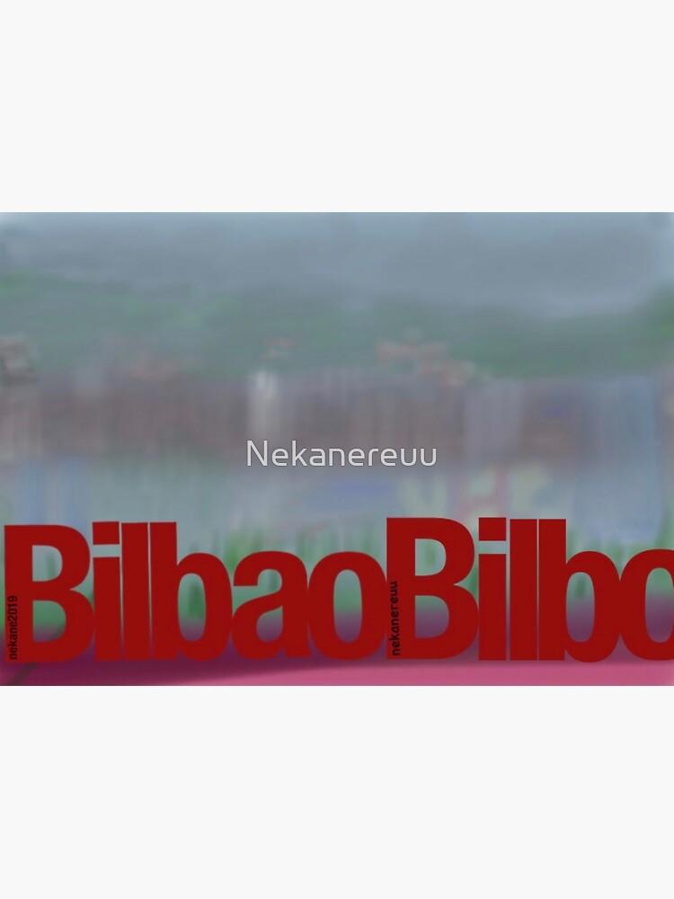 BILBAO-BILBO von Nekanereuu