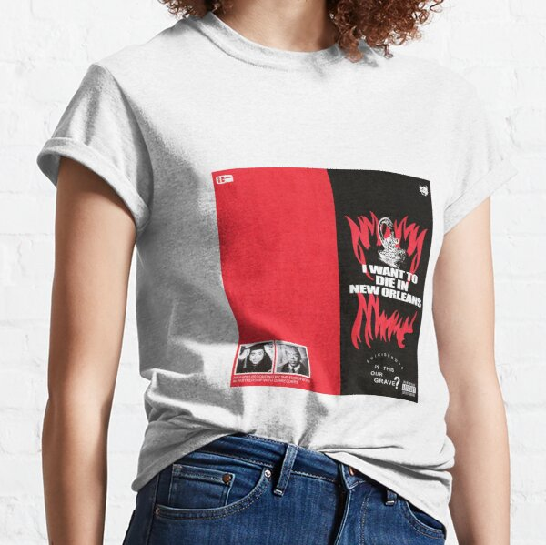 I want to die in New Orleans Classic T-Shirt