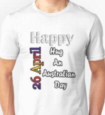 Apr 26th  Hug An Australian Day Fun Gift Idea Unisex T-Shirt