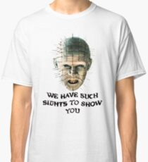 SUCH SIGHTS TO SHOW YOU Classic T-Shirt