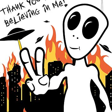 THANK YOU FOR BELIVING IN ME! Funny ALIEN UFO by handcraftline