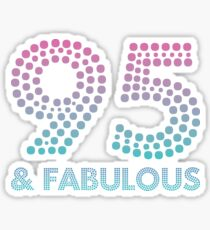 95 And Fabulous T-Shirt 95th Birthday Shirt Gift 95 Year Old Sticker