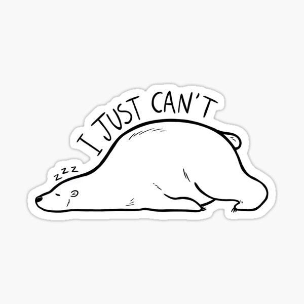 "Sleepy polar bear ""I just can't"" Sticker"