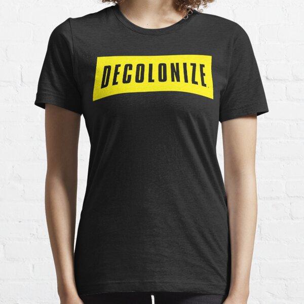 Decolonize Your Mind - Stay Woke - Resist & Protest Essential T-Shirt