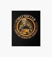Firefighter by tradition Art Board Print