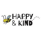 Cute and Funny Bee Happy and Kind by Beau Singer