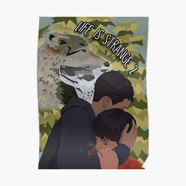 Life is Strange 2 - Wolf Brothers (Sean et Daniel) Poster