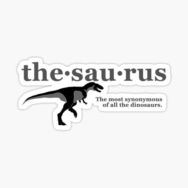 Thesaurus - The most synonymous of all the dinosaurs Sticker