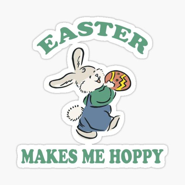 """Easter """"Easter Makes Me Hoppy"""" Sticker"""