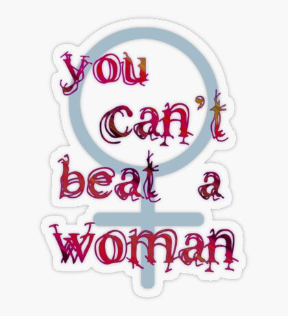 You Can't Beat a Woman Transparent Sticker