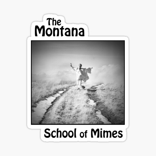 The Montana School of Mimes Sticker