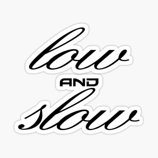 Low Slow black Sticker