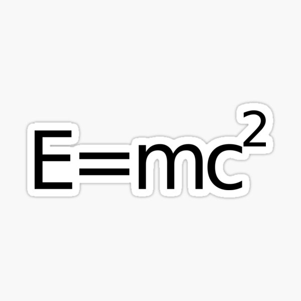 E es igual a M C 2 al cuadrado ... Pegatina