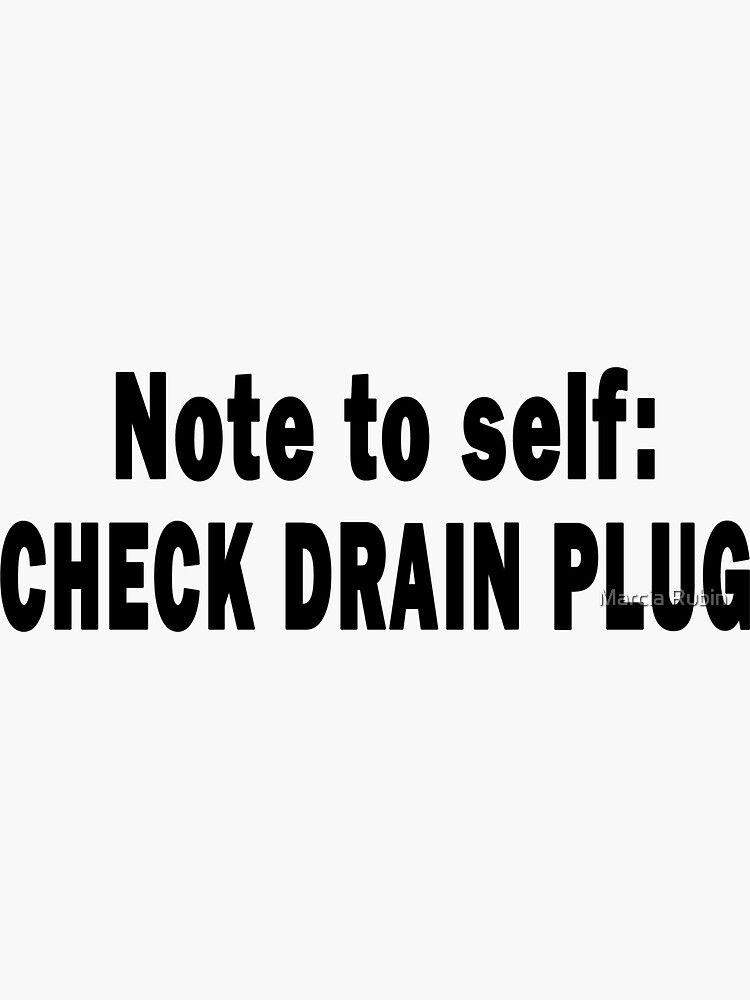 Note to Self: Check Drain Plug by OutdoorAddix