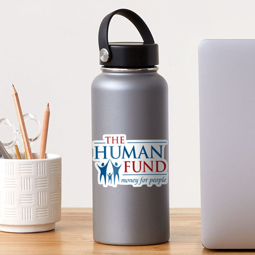 The Human Fund - Money For People Sticker
