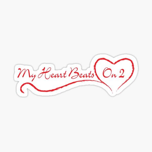 My Heart Beats On2 Sticker