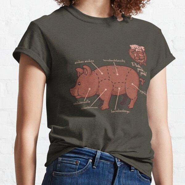 Pork Pork Pork Classic T-Shirt