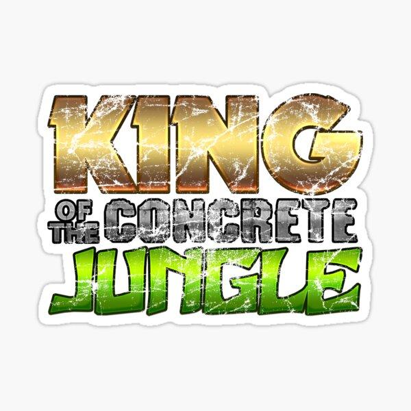 """""""King Of The Concrete Jungle"""" Sticker"""