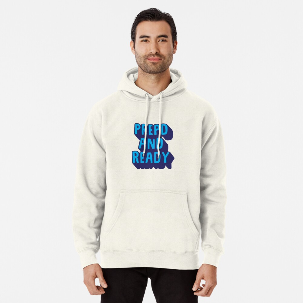 PrEP'D and Ready Pullover Hoodie