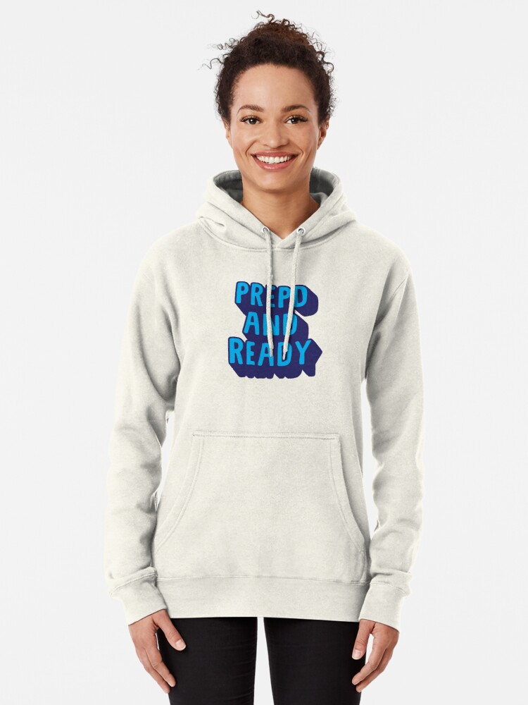 Alternate view of PrEP'D and Ready Pullover Hoodie