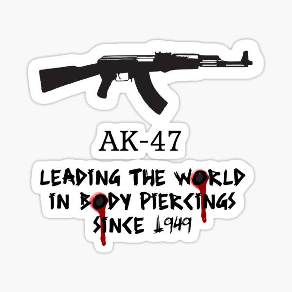 AK-47 Leading the World in Body Piercings Sticker