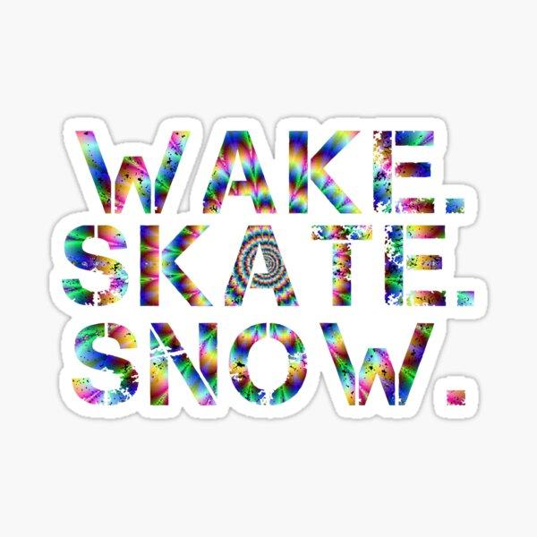 Wake. Skate. Snow. Sticker