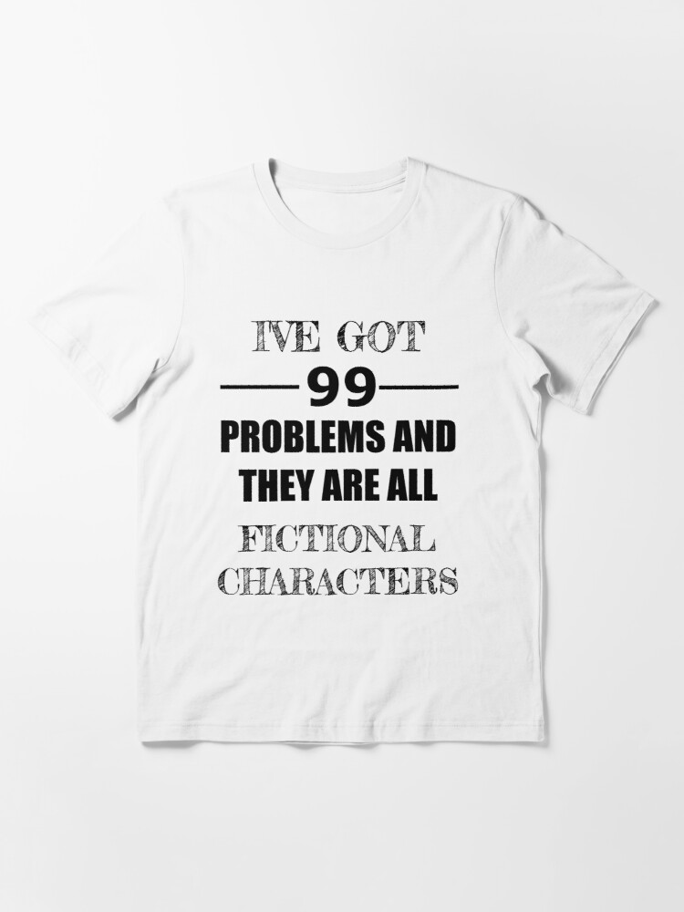 Alternate view of I've got 99 problems... Essential T-Shirt