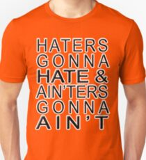 Haters Gonna Hate & Ain'ter Gonna Ain't T-Shirt