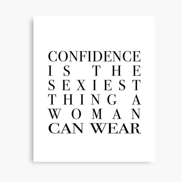 Kopie von Confidence is the Sexiest Thing a Woman can Wear (black) Canvas Print