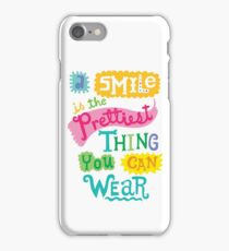 Smile is the Prettiest Thing You Can Wear iPhone Case/Skin