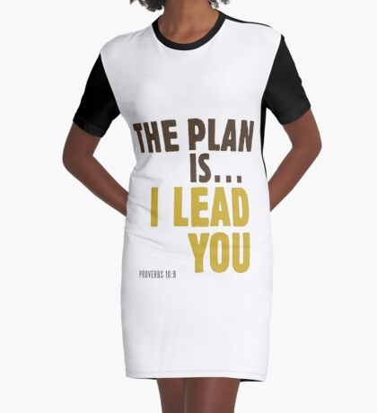 The plan is… I lead you - Proverbs 16:9 Graphic T-Shirt Dress