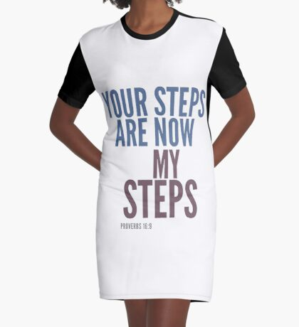 Your steps are now my steps - Proverbs 16:9 Graphic T-Shirt Dress