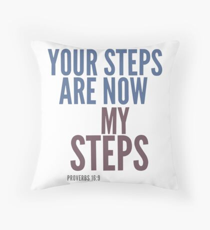 Your steps are now my steps - Proverbs 16:9 Floor Pillow