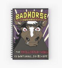 BAD HORSE Spiral Notebook