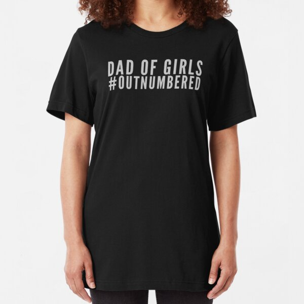 Mens Dad of Girls #Outnumbered Slim Fit T-Shirt