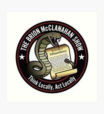 The Brion McClanahan Show Art Print