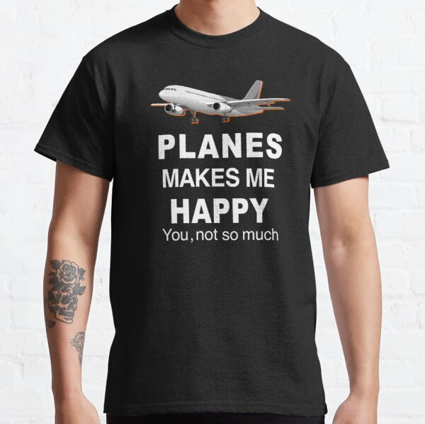 Funny Planes Makes Me Happy quote Spotters Gift design  Classic T-Shirt