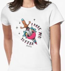 I Hope You Suffer Womens Fitted T-Shirt