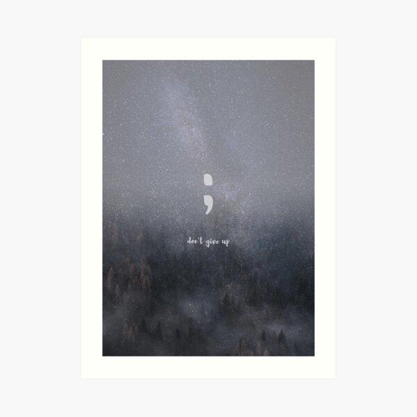 glitter forest semikolon - don't give up Art Print