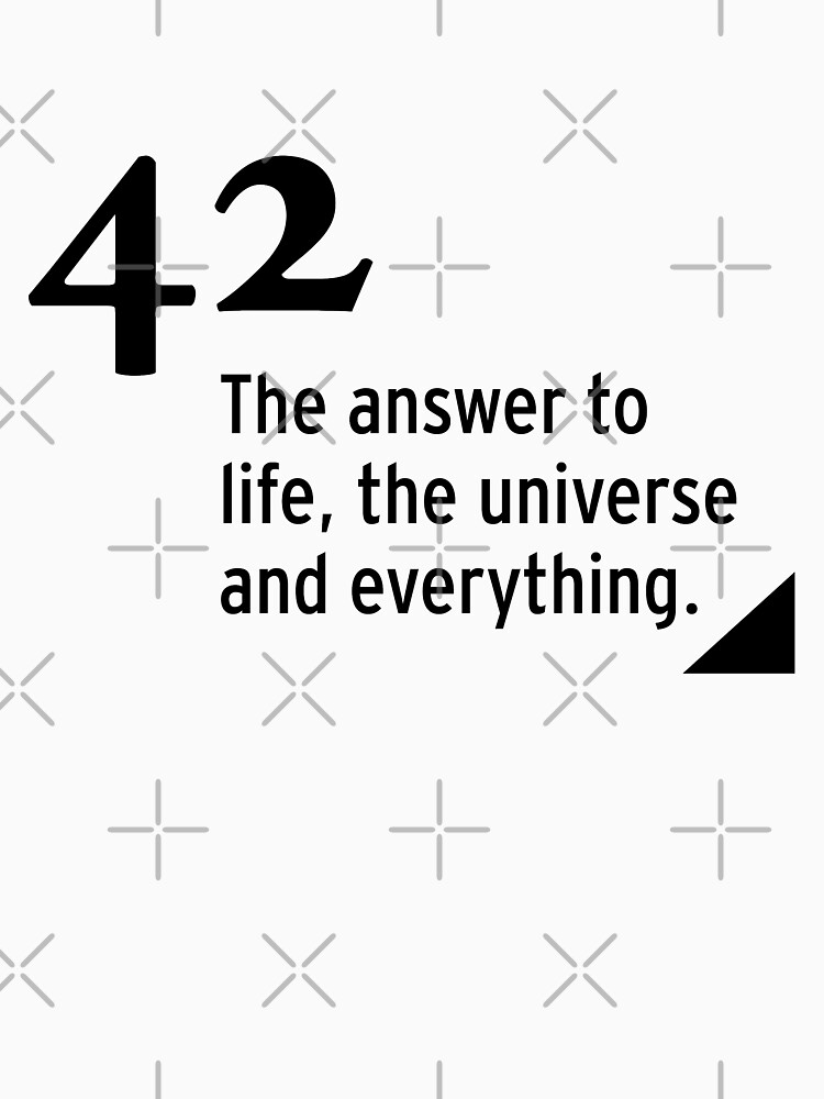 42 - the answer to life, the universe and everything by nobelbunt
