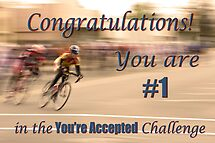 Congratulations You are #1 in the YOU'RE ACCEPTED Challenge by Buckwhite