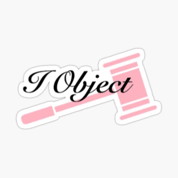 I Object  Sticker