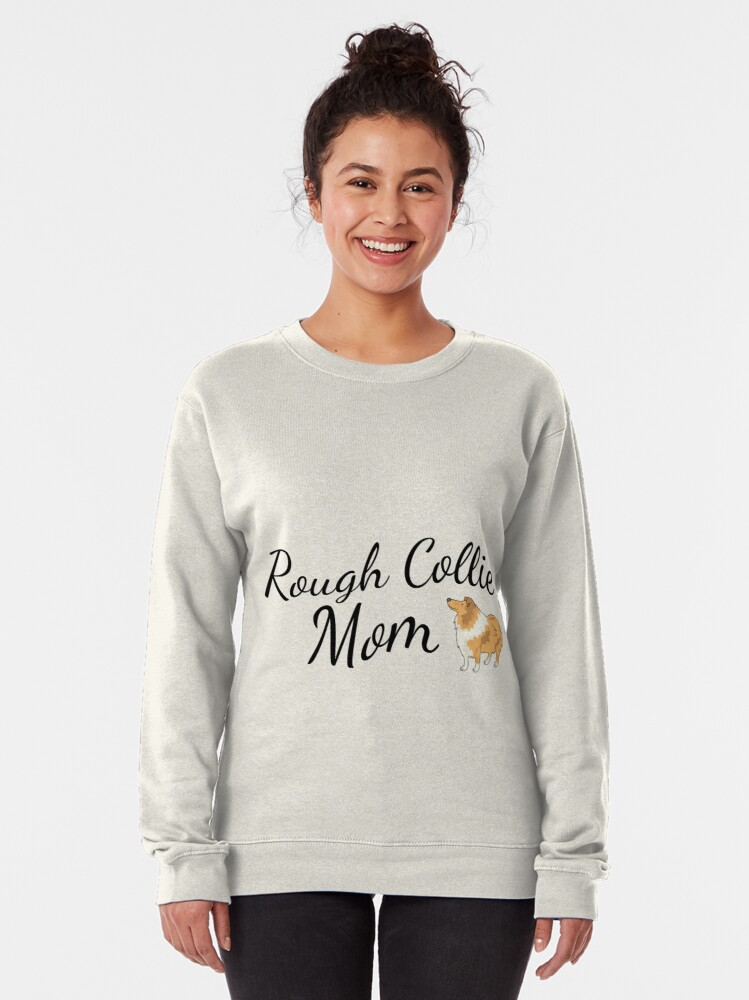Alternate view of Rough Collie Mom Pullover Sweatshirt