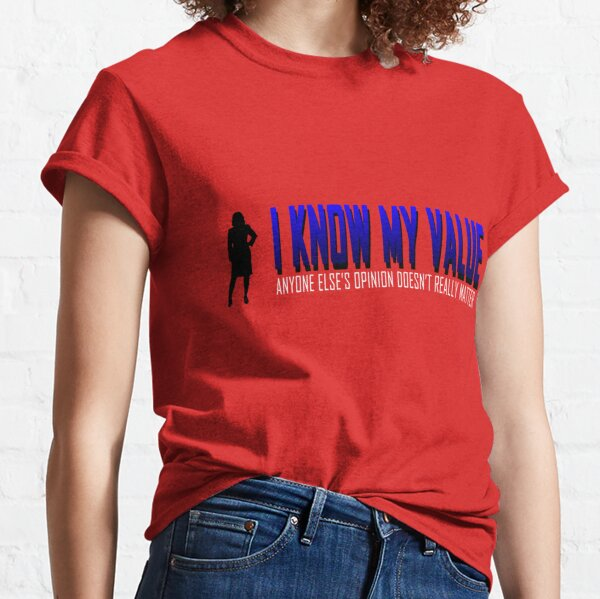 I KNOW MY VALUE - Blue Classic T-Shirt