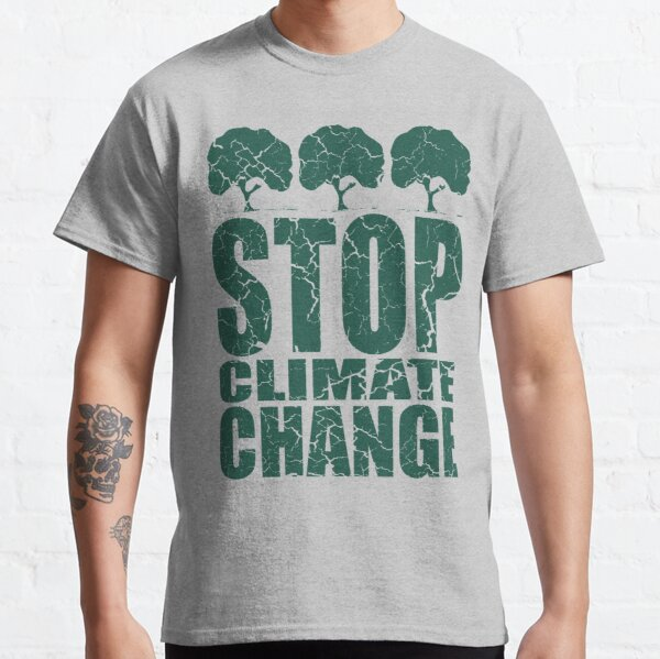 STOP CLIMATE CHANGE Classic T-Shirt