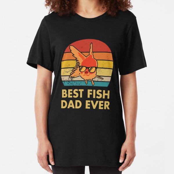 Best Fish Dad Ever Slim Fit T-Shirt
