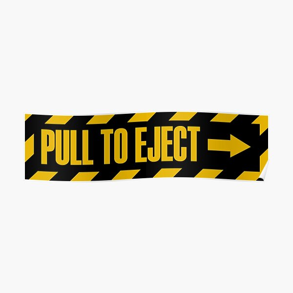 Pull To Eject Poster